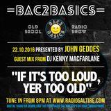 Bac2Basics with John Geddes & Kenny MacFarlane 22.10.2016