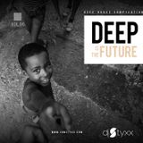 Styxx - Deep is the Future (Vol.6)