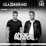 Glazersound Radio Show Episode #143 w/ Special Guest Anderblast