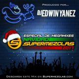 Dj Edwin Yanez - TechHouse MerryFinal (Especial de Megamixes - Navidad SuperMezclas 2017)