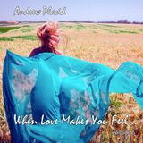 Andrew Placid - When Love Makes You Feel... episode 6