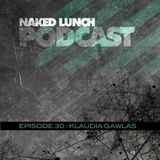 Naked Lunch PODCAST #030 - KLAUDIA GAWLAS