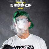 Hip Hop Podcast #081 - #DJMARKMORENO