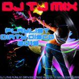 DJ TJ Mix playlist Dirty Disco 2019