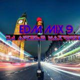 EDM MIX 9- DJ ANG3LO MART!N3Z OFFICIAL