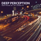 Deep Perception | Deep House Set