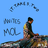 it.takes.two INVITES °8: Mol (Flying Lotus, Khruangbin, Bonobo, BadBadNotGood, NxWorries...)