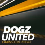 Dogz United 8 Years Special Podcast