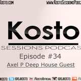Kosto Sessions Podcast 34 (Axel P Guest Mix)