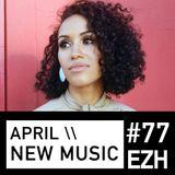 EZH (Jazz, Nu-Jazz, Beats, World) \\ April New Music ft Kadhja Bonet, Robocobra Quartet and Bosq