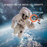 Always on the Move 33 | Gravity by Ospitone