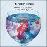 DJ Poliphonic - Wanna play at Let it Roll DJ contest Liquid set