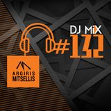 Argiris Mitsellis Presents Dj Mix #132