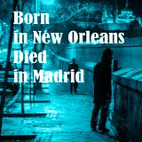 Born in New Orleans, died in Madrid. In memory of Allen Toussaint
