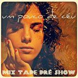 UM POUCO DE CÉU | mix tape pré show (FLORIPA)