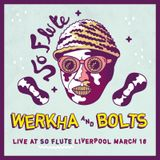 Werkha & Bolts @ So Flute Liverpool - March 2016