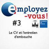 Employez-vous #4 : le CV et l'entretien d'embauche