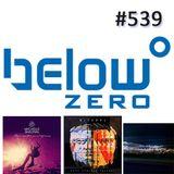 Below Zero Show #539
