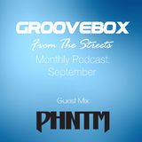 Groovebox - From The Streets September (Special 1 Hour Set By PHNTM)