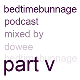 Bedtimebunnage part v