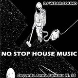 DJ WEAR SOUND - NO STOP HOUSE MUSIC Secondo Anno Puntata N. 19