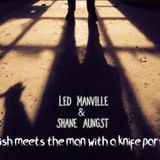 jellyfish meets the man with a knife part 1 (Led Manville & Shane Aungst)