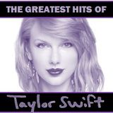 GREATEST HITS: TAYLOR SWIFT