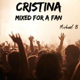 MIXED FOR A FAN: CRISTINA - mixed by Michael B