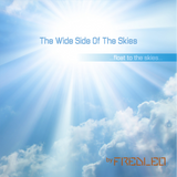 THE WIDE SIDE OF THE SKIES vol.1  - ... float to the skies ...