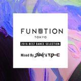 FUNKTION TOKYO 2016 Best Dance Selection By DJ SHIGEKI &DJ T.D-C