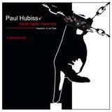 Paul Hubiss - Hand made (Hard mix - bonus) (11.10.2005)