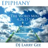 Epiphany (The Word Mix) 4.26.15