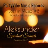 Aleksunder - The Colors of Spiritual Sounds @PartyVibe Music Records (LIVE Set / Lost in Music #8)
