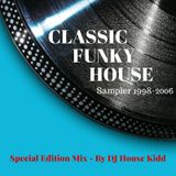 CLASSIC FUNKY HOUSE 1996/06 (PART 1) - special edition mix 2016