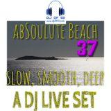 AbSoulute Beach 37 - slow, smooth, deep - A DJ LIVE SET