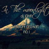Dj John & Robert Cristian - In The Moonlight ( Edition 1 )