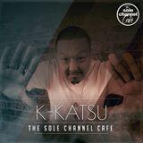 SCCKK10 - Sole Channel Cafe Guest Mix - DJ K-Katsu - Nov. 2017