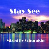 Stay See - Mixed By Schurakin