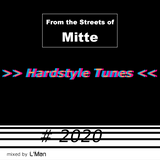 From the Streets of Mitte 2020: Hardstyle Tunes | mixed by L'Man