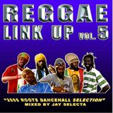 """Reggae Link Up"" vol. 05 MixCd by Jay Selecta (Unity Sound)"