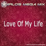 ★Carlos Mega Mix - Love Of My Life
