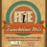 The Lunchtime Mix With Mr.iFete 1-30-2013