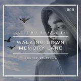 Walking Down Memory Lane | 009 Guest Mix By PRAVEEN