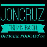 JonCruz- Cruzin Radio ( Official Podcast ) 03-03