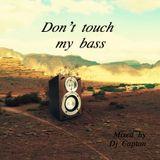 Dj Capton - Dont touch my bass