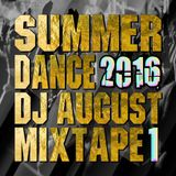 DJ AUGUST - SUMMER DANCE 2016