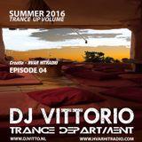 DJ Vittorio Summer 2016 Trance Up Volume (Episode 04) 20-05-16