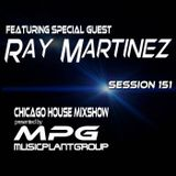 MPG Mixshow Session 151 Ft. Special Guest Ray Martinez