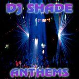 DJ Shade - Anthems 1