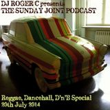 DJ Roger C presents The Sunday Joint (Reggae, Dancehall, D'n'B Special) 20th July 2014